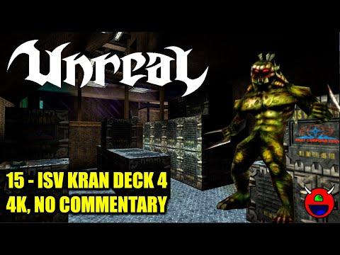 Unreal (D3D11) - 15 ISV KRAN Deck 4 - 4K No Commentary