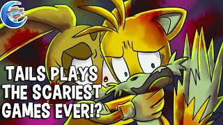 Tails Plays The Scariest Games Ever!?