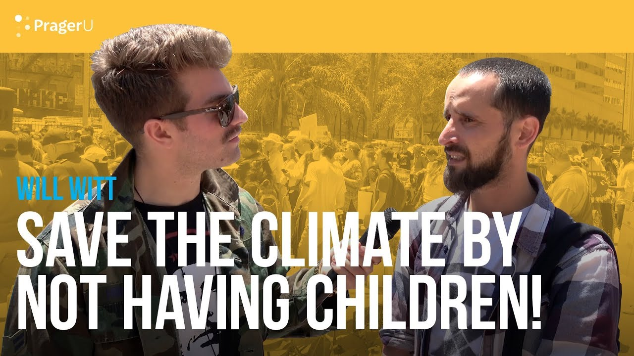 PragerU - Save the Climate by Not Having Children!