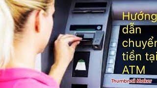 Chuyển tiền tại ATM | áp dụng cho thẻ của Agribank