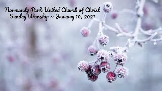 NPUCC Worship for Sunday, January 10th, 2021