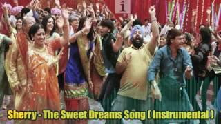 Sherry  - The Sweet Dreams Song  ( Instrumental )  ( Desi Wedding Dance Song ) )