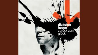 Provided to by jkp/wm germanyzurück zum glück · die toten hosenzurück glück℗ 2004 jkp gmbh & co. kgcomposer, lyricist: fregecomposer, v...
