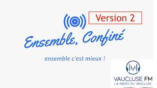 #Ensemble confiné (en direct) #3  - Vaucluse FM / Nono Web Tv