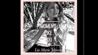Lia Marie Johnson Moment Like You (Full Song)