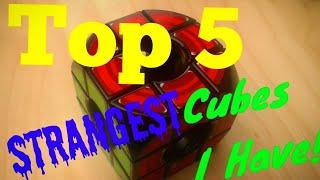 Top 5 Strangest cubes!