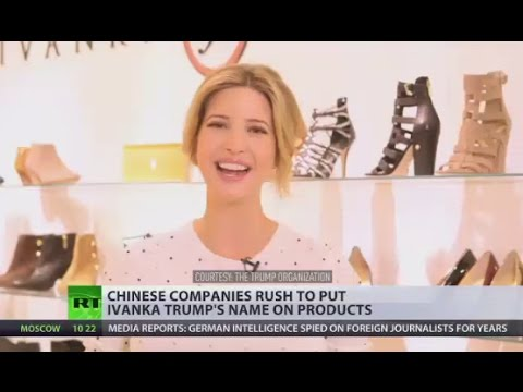 'Unofficial ambassador to Beijing' Chinese companies rush to put Ivanka Trump's name on products