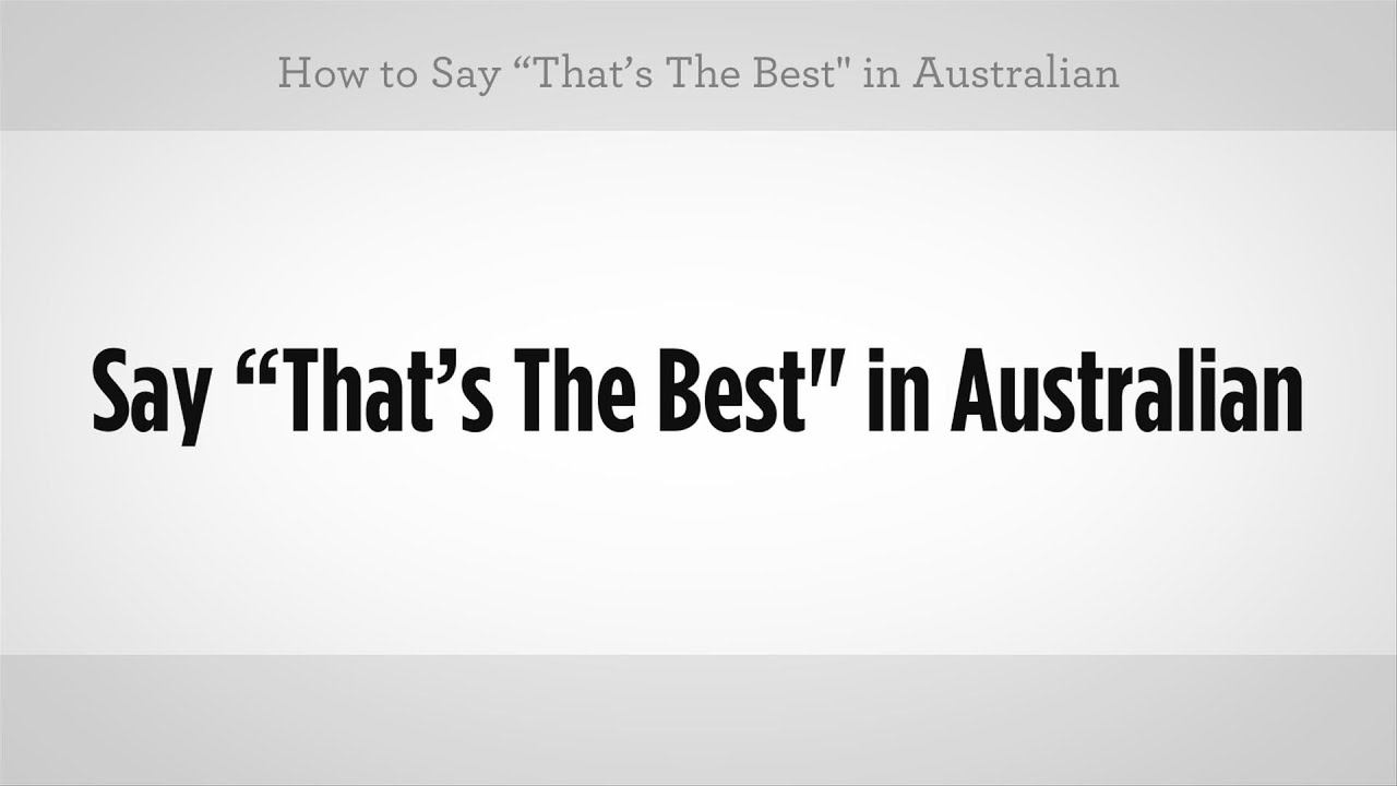 How To Say Thats The Best Australian Slang Youtube