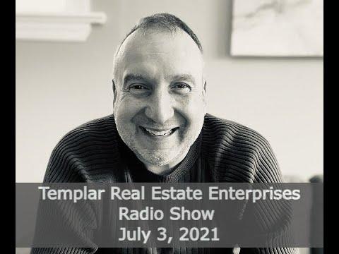 Templar Real Estate Radio Talk Show July 3, 2021