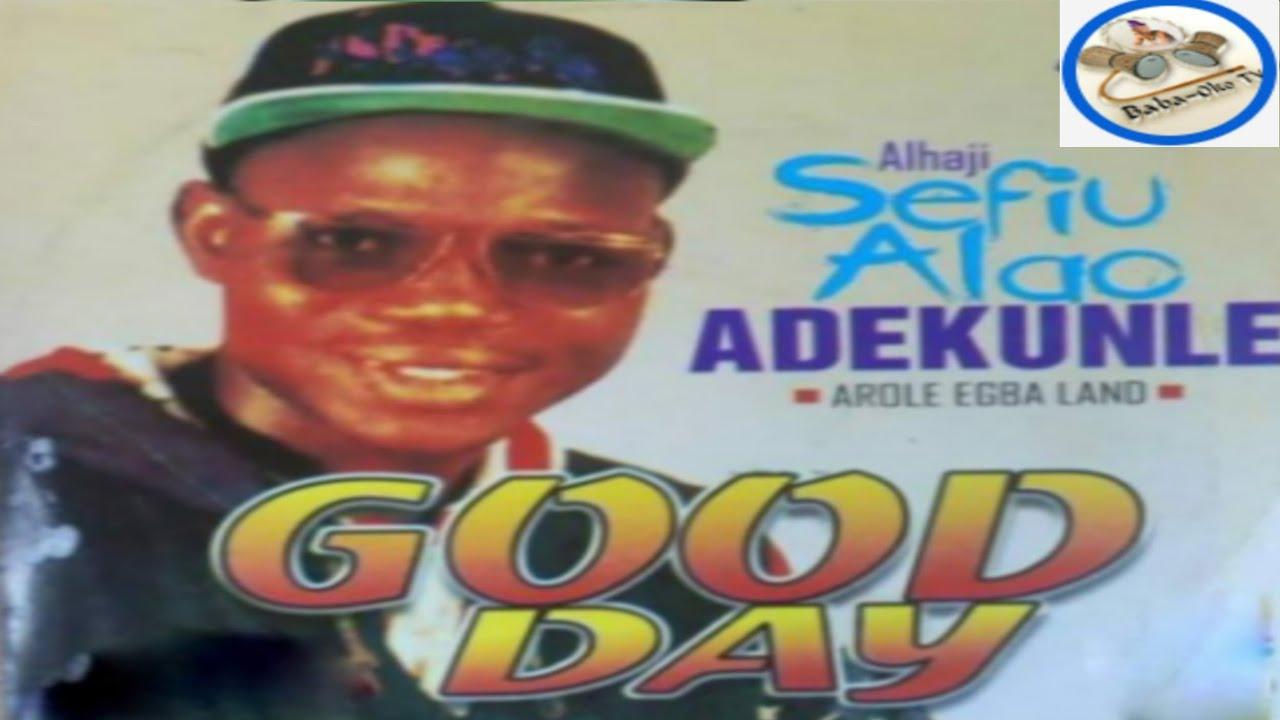 Download OJUMO IRE (GOOD DAY) SHEFIU ALAO ADEKUNLE BABA OKO