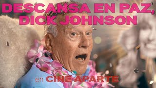 Cine aparte • Descansa en paz, Dick Johnson