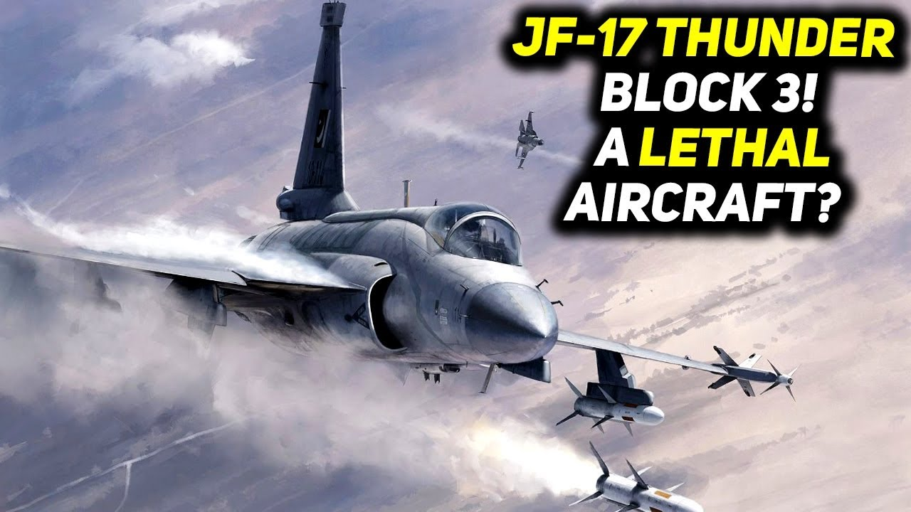 JF 17 Thunder Block 3 | Features & Combat Capabilities | The Wide Side