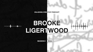 """Hillsong Creative Podcast 054 - Brooke Ligertwood - Leading Yourself In Worship, And """"King Of Kings"""""""