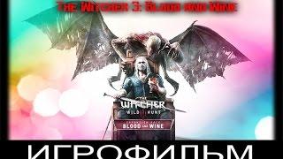 The Witcher 3 : Blood and Wine [игрофильм]