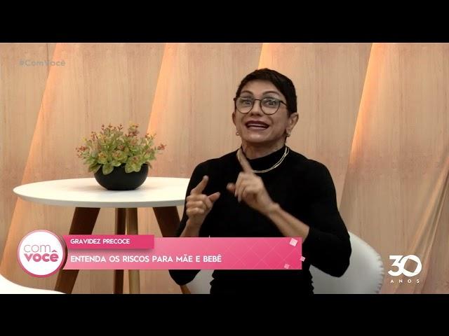 Isso é sintoma de: Dr. Wanúzia Miranda fala sobre gravidez precoce - Com Você