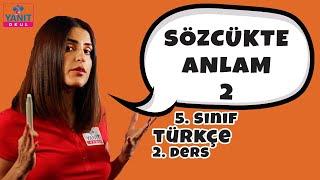 Sözcükte Anlam 2 | 5. Sınıf Türkçe Konu Anlatımları #5trkc