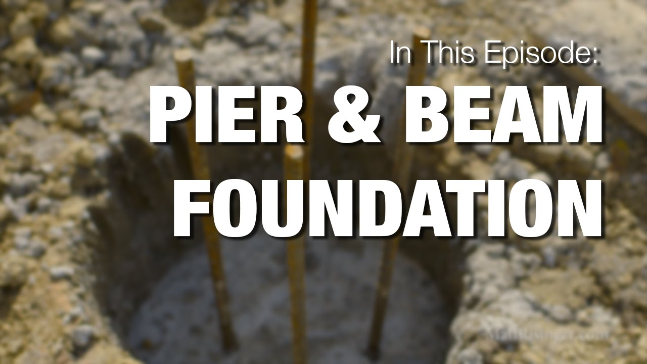 Pier amp Beam Foundation YouTube