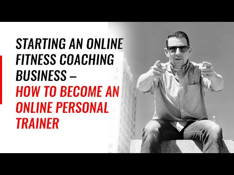 Starting An Online Fitness Coaching Business – How To Become An Online Personal Trainer