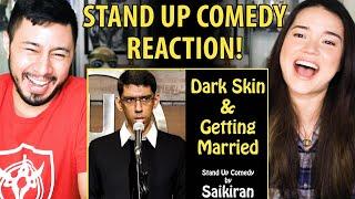 DARK SKIN & GETTING MARRIED | Saikiran | Stand Up Comedy | Reaction | Jaby Koay & Achara