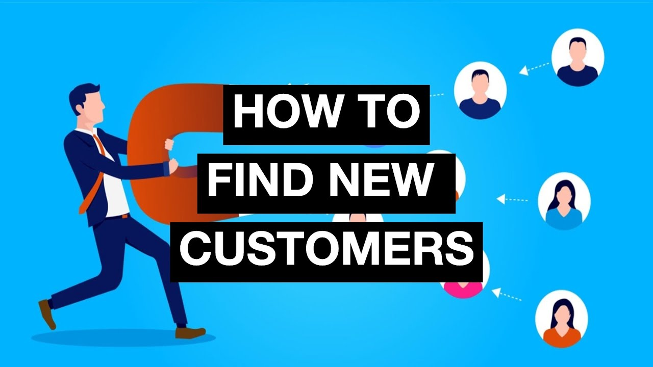 How to Grow Your Business by finding New Customers