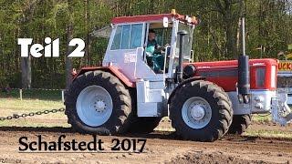 #2 Trecker Treck Schafstedt 2017 Freie Klasse + große Bauern Trecker bis 12t. ?