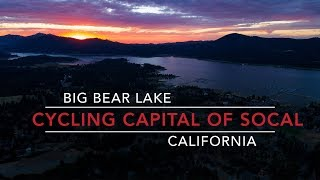 Big Bear Lake - The Cycling Capital of Southern California (Extended Play)