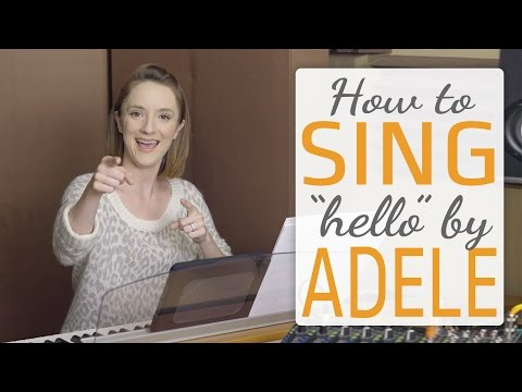 How to sing Hello by Adele - voice lesson