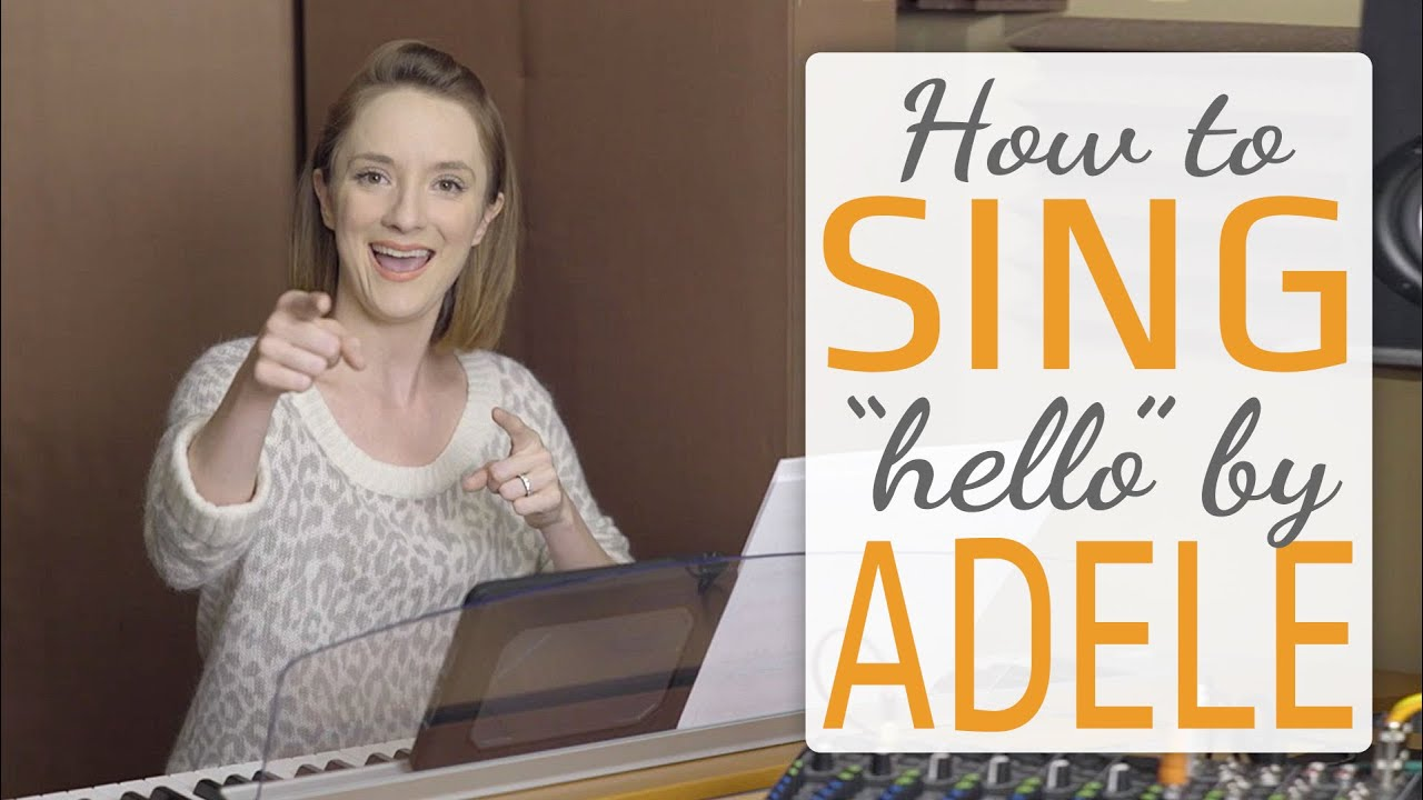 How To Sing Hello By Adele