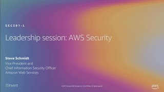 AWS re:Invent 2019: Leadership session: AWS security (SEC201-L)