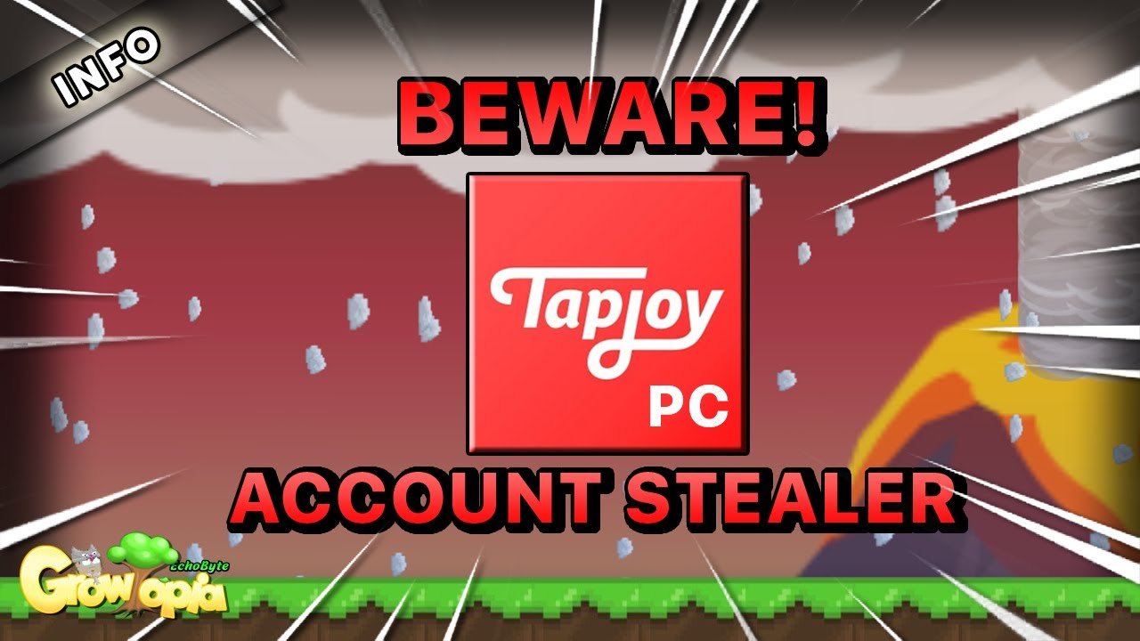 *WARNING* TAPJOY PC IS ACCOUNT'S STEALER! DONT DOWNLOAD IT! | Growtopia