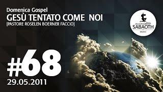 29 Maggio 2011 - Gesù tentato come noi - Pastore Roselen Faccio - Sabaoth.TV