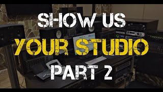 Show Us Your Studio Pt. 2 - Warren Huart: Produce Like A Pro.