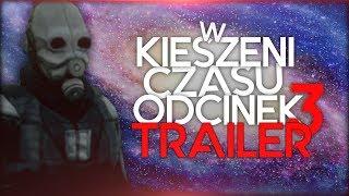 (Garry's Mod) W Kieszeni Czasu Odcinek 3 - Trailer