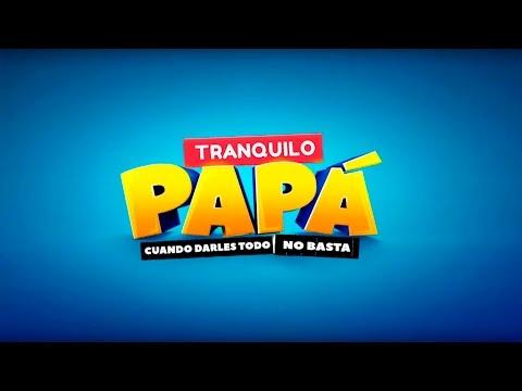 Tranquilo Papá / Primer Capítulo / Mega