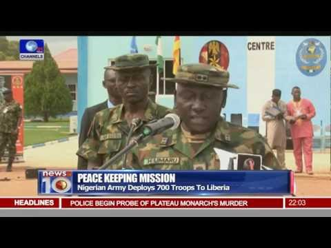 News@10: Nigerian Army Sends 700 Soldiers To Liberia For Peace Keeping 22/07/16 Pt.1