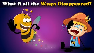 What if all the Wasps Disappeared?   #aumsum