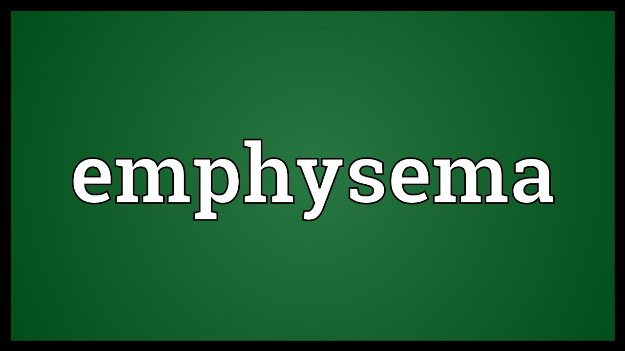Emphysema Meaning