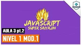JS SSJ - Nível 1 Mód.1 (AULA 3 Parte 2)