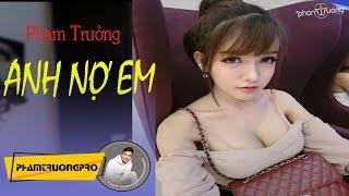 [Official Audio] Anh Nợ Em - Phạm Trưởng