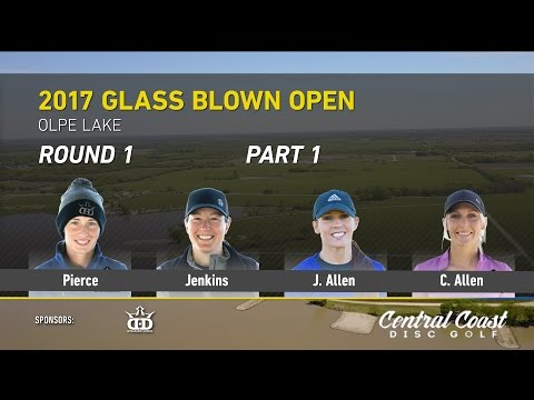 2017 Glass Blown Open FPO Round 1 Part 1 (Pierce, Jenkins, J. Allen, C. Allen) - Sexton Commentary