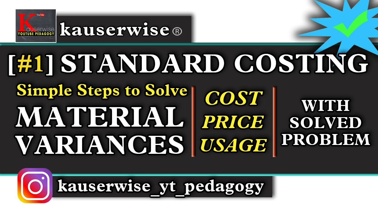 Download #1 Standard Costing and Variance Analysis | Material Variances problem and solution  | kauserwise®
