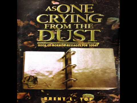 As One Crying from the Dust - Brent L. Top