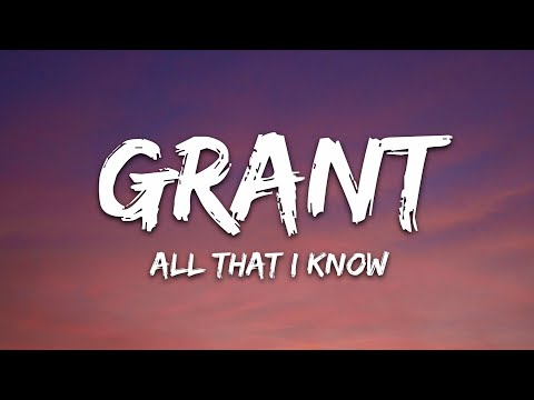 Grant Dylan Matthew - All That I Know