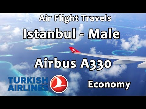 Trip Report : Turkish Airlines | Istanbul to Maldives (Male) | TK730 | A330 | Economy | IST - MLE