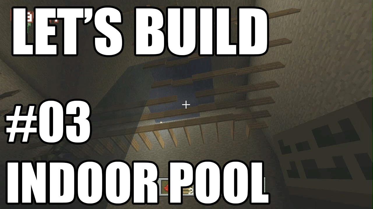 Let 39 s build in minecraft indoor pool youtube for How to build an indoor pool