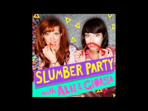 Slumber Party with Alie and Georgia Episode #10