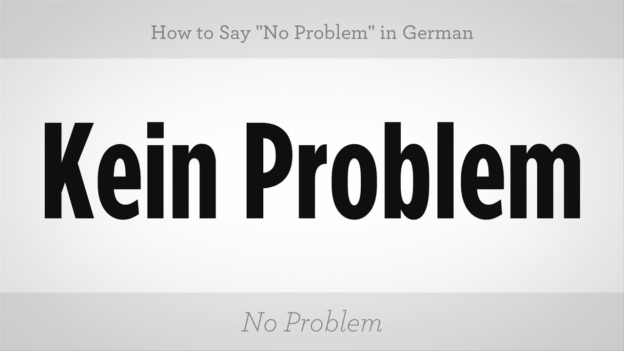 How To Say No Problem In German German Lessons Youtube