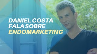 Daniel Costa fala sobre Endomarketing