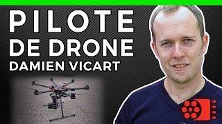 PILOTE DE DRONE - Damien Vicart - METIERS DU CINEMA