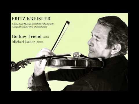 Rodney Friend plays Fritz Kreisler